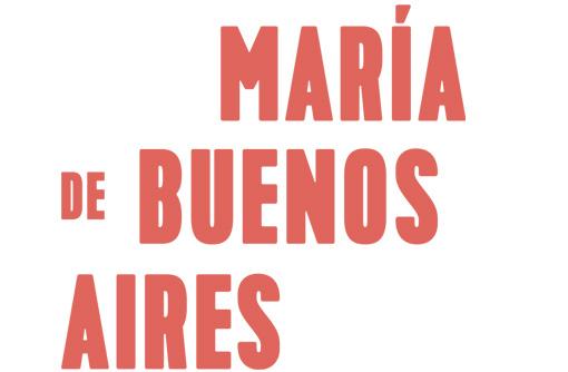 MARÍA DE BUENOS AIRES </br><small>BY ASTOR PIAZZOLLA</small><br/>